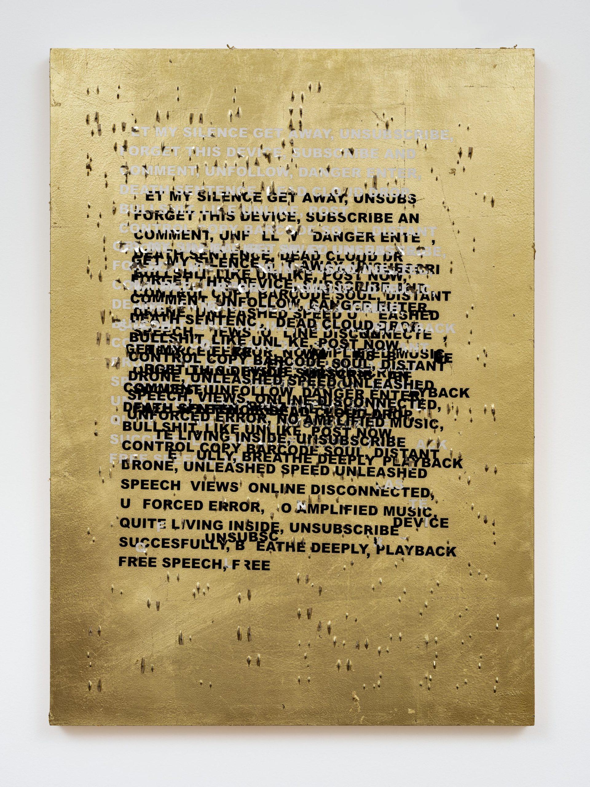 Stefan Brüggemann  SPEED SPEECH (HYPER POEM LOCKDOWN)  2020 Gold leaf, metal staples and vinyl text on wood 70 x 49.7 x 3.5 cm / 27 1/2 x 19 5/8 x 1 3/8 in, © Stefan Brüggemann Courtesy the artist and Hauser & Wirth Photo: Damian Griffiths