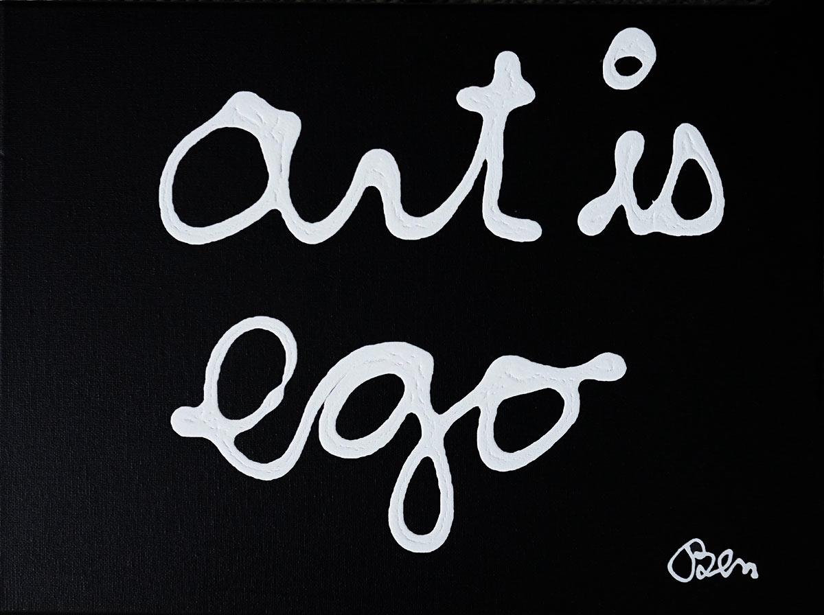 BEN, 'Art is ego' (L'art est ego), 2020, acrylique sur toile, courtesy galerie Lara Vinci